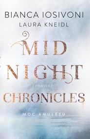 okładka Moc amuletu. Midnight Chronicles. Tom 1, Ebook | Iosivoni Bianca, Laura Kneild