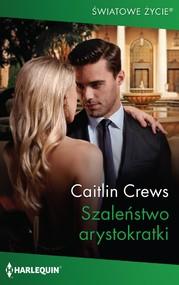 okładka Szaleństwo arystokratki, Ebook | Caitlin Crews
