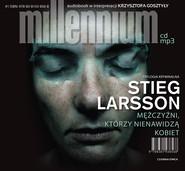 okładka Mężczyźni, którzy nienawidzą kobiet, Audiobook | Stieg Larsson