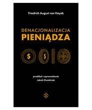 okładka Denacjonalizacja pieniądza, Ebook   Friedrich August Hayek