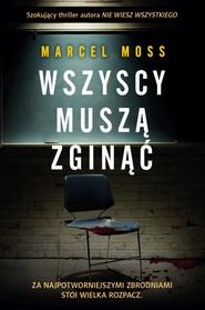 okładka Wszyscy muszą zginąć, Książka | Marcel Moss