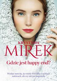 okładka Gdzie jest happy end?, Książka | Krystyna Mirek
