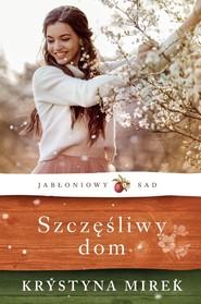 okładka Szczęśliwy dom, Książka | Krystyna Mirek