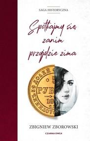 okładka Spotkajmy się, zanim przyjdzie zima, Książka | Zbigniew Zborowski
