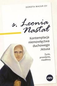 okładka s. Leonia Nastał Kontemplacja niemowlęctwa duchowego Jezusa. Życie, przesłanie, modlitwy., Książka | Dorota Mazur