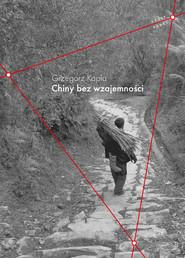 okładka Chiny bez wzajemności, Ebook | Grzegorz Kapla