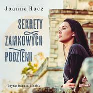 okładka Sekrety zamkowych podziemi, Audiobook | Joanna Hacz