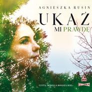 okładka Ukaż mi prawdę, Audiobook | Agnieszka Rusin