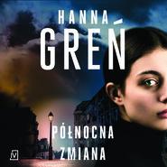 okładka Północna zmiana, Audiobook | Hanna Greń
