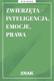 okładka Zwierzęta – inteligencja, emocje, prawa, Ebook   autor zbiorowy