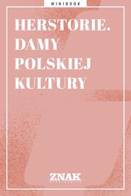 okładka Herstorie. Damy polskiej kultury, Ebook   autor zbiorowy