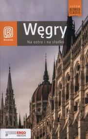 okładka Bezdroża Classic. Węgry. Na ostro i na słodko, wydanie 4, Książka | Chojnacka Monika, Kugler Waldemar