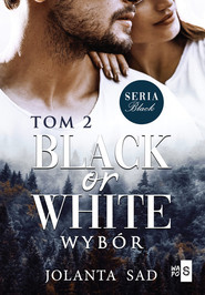 okładka Black or White Wybór, Książka   Jolanta Sad