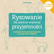 okładka Rysowanie dla (jeszcze większej) przyjemności Rysowanie dla (jeszcze większej) przyjemności, Książka   Herzog Lise