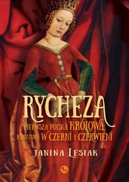 okładka Rycheza pierwsza polska królowa Miniatura w czerni i czerwieni, Książka | Janina Lesiak