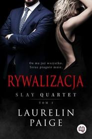 okładka Slay Quartet Tom 1 Rywalizacja, Książka | Laurelin Paige