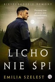 okładka Bieszczadzkie demony Tom 1 Licho nie śpi Bieszczadzkie demony, Książka | Szelest Emilia