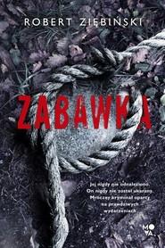 okładka Zabawka, Książka | Robert Ziębiński