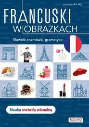 okładka Francuski w obrazkach Słówka, rozmówki, gramatyka, Książka | Wrzesińska Agnieszka