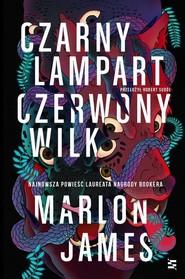 okładka Czarny Lampart, Czerwony Wilk, Książka | Marlon James