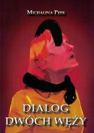okładka Dialog dwóch węży, Książka | Peek Michalina