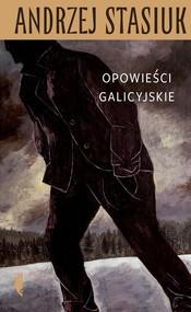 okładka Opowieści galicyjskie, Książka | Andrzej Stasiuk