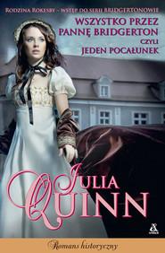 okładka Wszystko przez pannę Bridgerton czyli jeden pocałunek, Książka | Julia Quinn