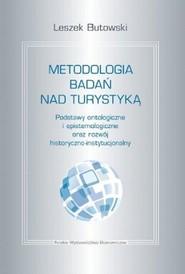 okładka Metodologia badań nad turystyką. Podstawy ontologiczne i epistemologiczne, Książka | Butowski Leszek