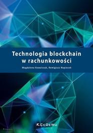 okładka Technologia blockchain w rachunkowości, Książka   Kowalczyk Magdalena, Napiecek Remigiusz