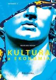 okładka Kultura a ekonomia (wyd. II), Książka | Marian Noga