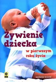 okładka Żywienie dziecka w pierwszym roku życia., Książka | Magdalena Czyrynda-Koleda, Magdalena Jarzynka-Jendrzejewska, Ewa Sypnik-Pogorzelska, Stromkie-Złoman