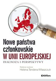 okładka Nowe państwa członkowskie w Unii Europejskiej Diagnoza i perspektywy, Książka | Helena red. Tendera-Właszczuk