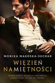 okładka Więzień namiętności, Ebook | Monika Magoska-Suchar