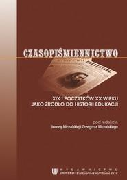 okładka Czasopiśmiennictwo XIX i początków XX wieku jako źródło do historii edukacji, Ebook | NULL