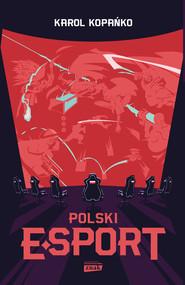 okładka Polski e-sport, Ebook | Karol Kopańko