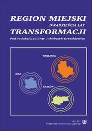 okładka Regiony miejskie w Polsce. Dwadzieścia lat transformacji, Ebook | NULL