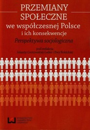 okładka Przemiany społeczne we współczesnej Polsce i ich konsekwencje, Ebook | NULL