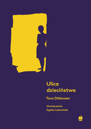 okładka Ulica dzieciństwa, Ebook | Tove Ditlevsen