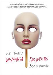 okładka Wyznania socjopatki. Życie w ukryciu, Ebook | M.E. Thomas
