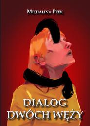 okładka Dialog dwóch węży, Ebook | Peek Michalina