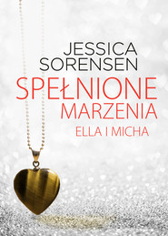 okładka Spełnione marzenia. Ella i Micha, Ebook | Jessica Sorensen