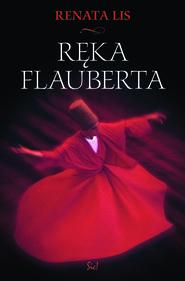 okładka Ręka Flauberta, Ebook   Renata Lis