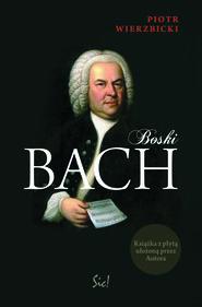 okładka Boski Bach, Ebook | Piotr Wierzbicki