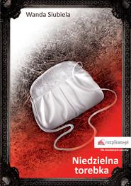 okładka Niedzielna torebka, Książka | Siubiela Wanda