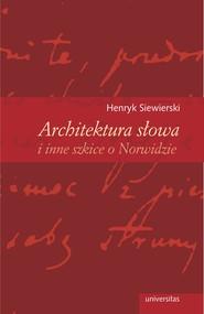 okładka Architektura słowa i inne szkice o Norwidzie, Ebook   Siewierski Henryk