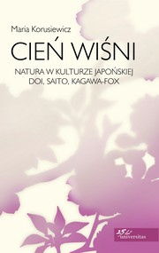 okładka Cień wiśni. Natura w kulturze japońskiej: Doi, Saito, Kagawa-Fox, Ebook | Korusiewicz Maria