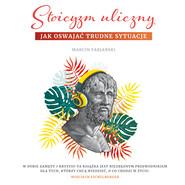 okładka Stoicyzm uliczny. Jak oswajać trudne sytuacje, Audiobook | Marcin Fabjański