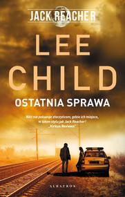 okładka OSTATNIA SPRAWA, Ebook | Lee Child