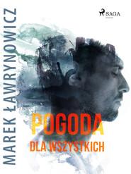 okładka Pogoda dla wszystkich, Ebook | Marek Ławrynowicz