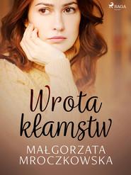 okładka Wrota kłamstw, Ebook | Małgorzata Mroczkowska